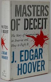 Masters of Deceit: The Story of Communism in America and How to Fight it. J. Edgar Hoover.