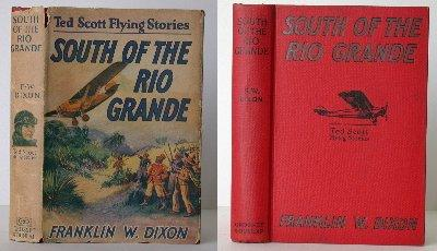 Ted Scott Flying Stories: South of the Rio Grande. Franklin W. Dixon.