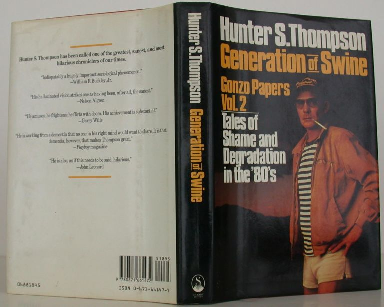 Generation of Swine: Tales of Shame and Degradation in the 80's. Hunter S. Thompson.