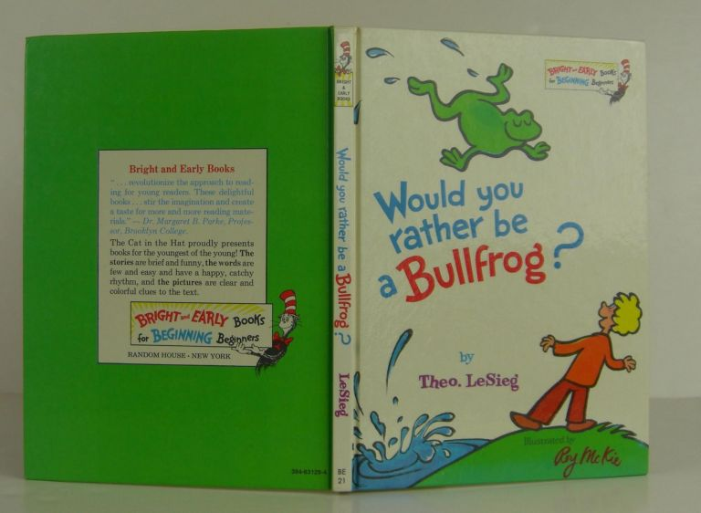 Would You Rather Be a Bullfrog? Theo LeSieg, Seuss Dr.