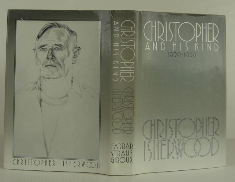 Christopher and Hid Kind: 1929-1939. Christopher Isherwood.