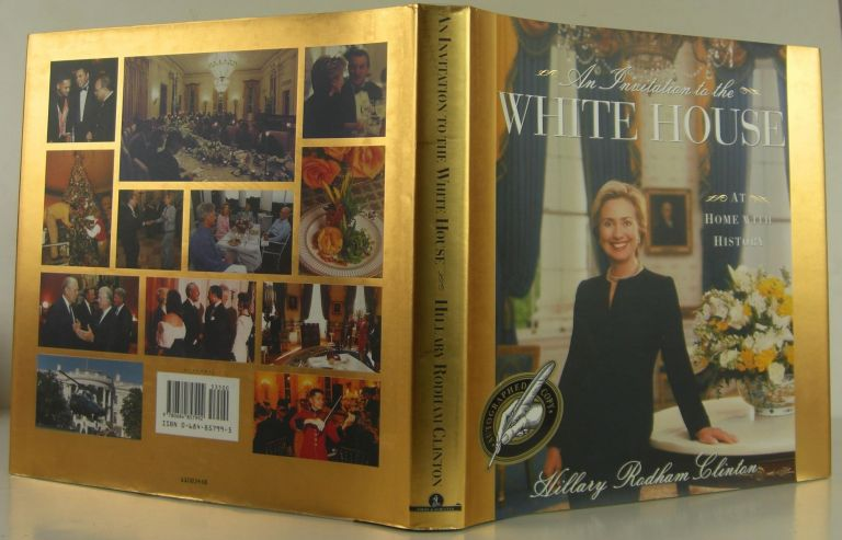 An Invitation to the White House: At Home With History. Hillary Rodham Clinton.