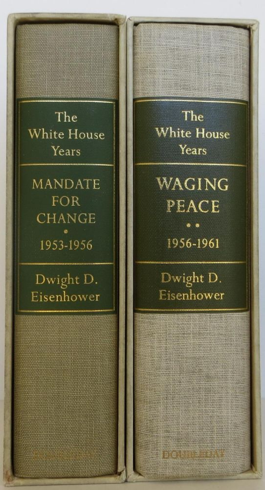 The White House Years Mandate for Change (1953- 1956) and Waging Peace (1956-1961). DWIGHT EISENHOWER.