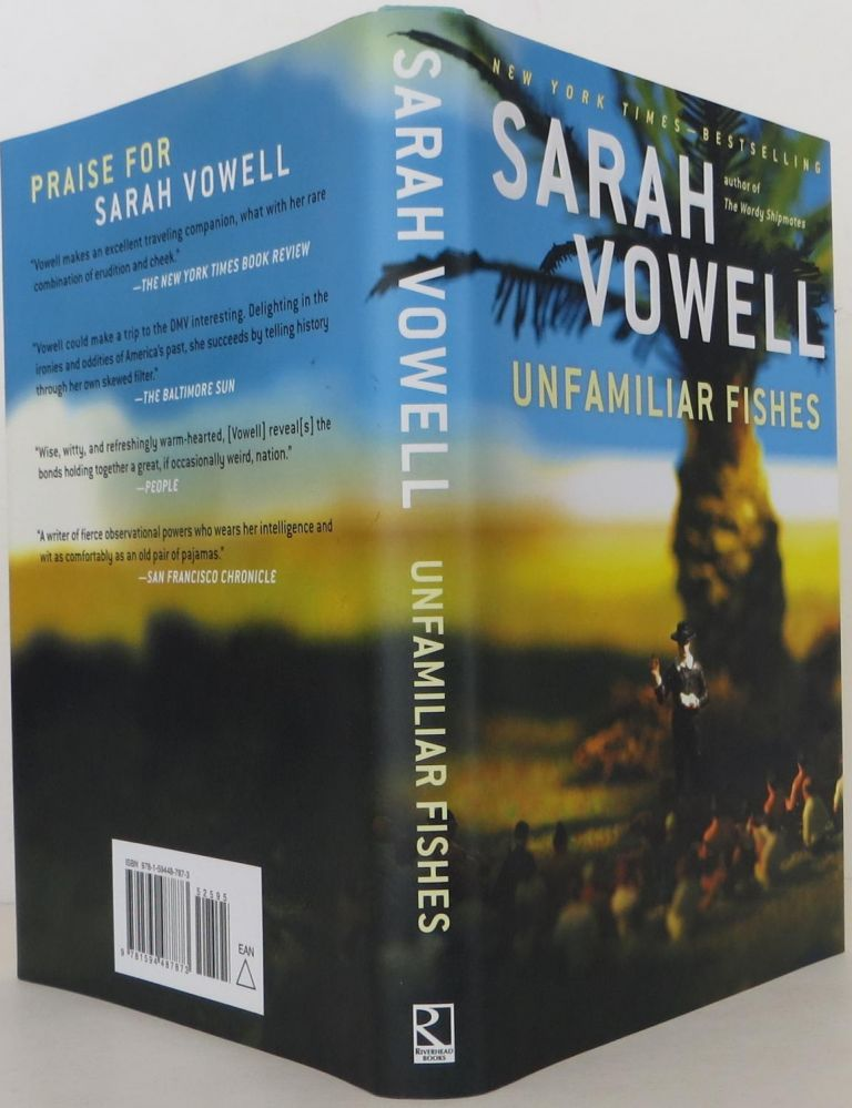Unfamiliar Fishes. Sarah Vowell.