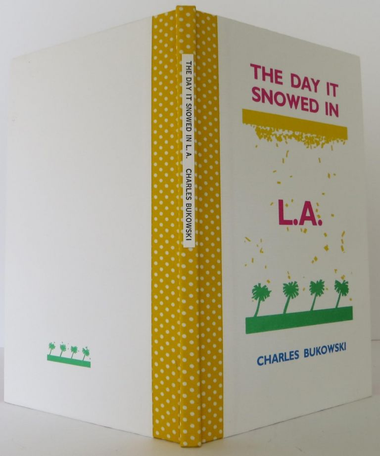 The Day it Snowed in L. A. Charles Bukowski.