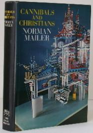 Cannibals and Christians. Norman Mailer