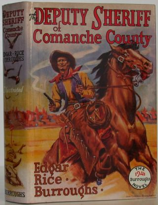 Deputy Sheriff of Comanche County. Edgar Rice Burroughs