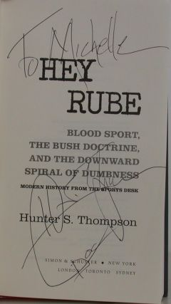 Hey Rube : Blood Sport, the Bush Doctrine, and the Downward Spiral of Dumbness - Modern History from the Sports Desk