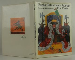 Twelve Tales from Aesop: Retold and Illustrated. Eric Carle, Aesop