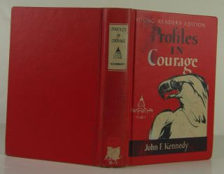 Profiles in Courages. John F. Kennedy