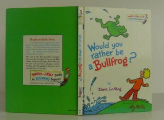 Would You Rather Be a Bullfrog? Theo LeSieg, Seuss Dr