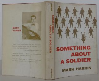 Something About a Soldier. Mark Harris