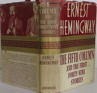 The Fifth Column and the First Forty-Nine Stories. Ernest Hemingway