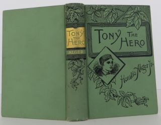 Tony the Hero, a Brave Boy's Adventures with a Tramp. Horatio Alger, Jr