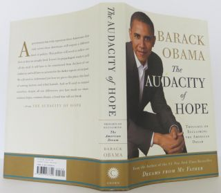 The Audacity of Hope: Thoughts on Reclaiming the American Dream SIGNED First Printing. Barack Obama