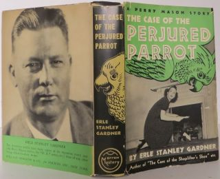 A Perry Mason Story: The Case of the Perjured Parrot. Erle Stanley Gardner